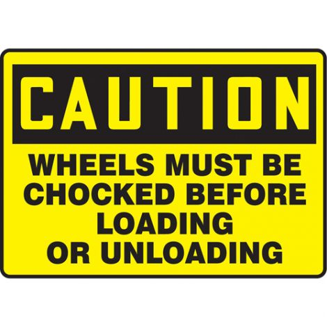Safety Signs and Identification - Legend: Caution; Wheels Must Be Chocked Before Loading And Unloading